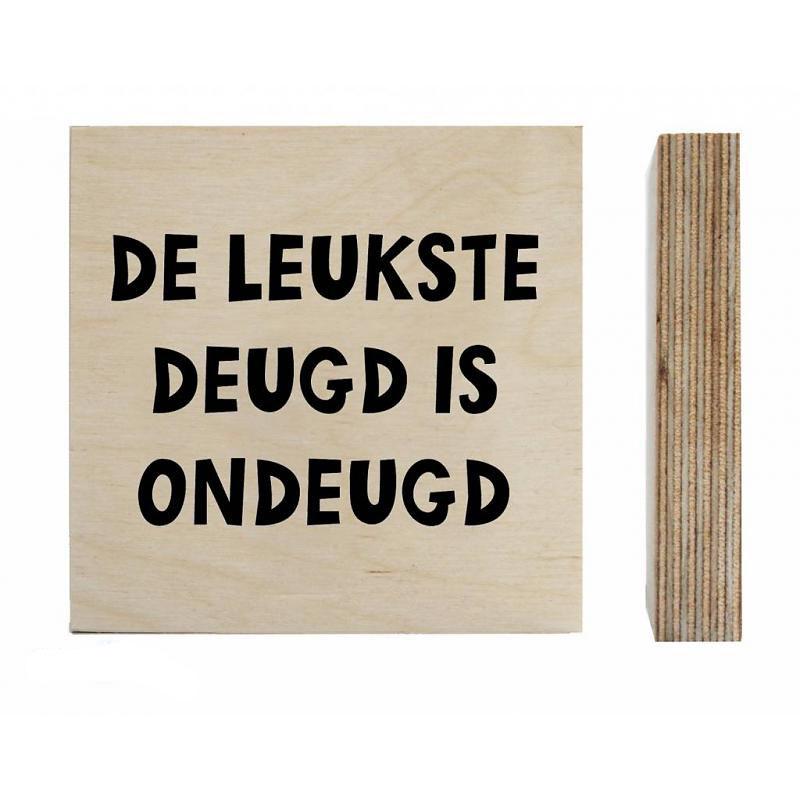 zoedt-houtprint-de-leukste-deugd-is-ondeugd