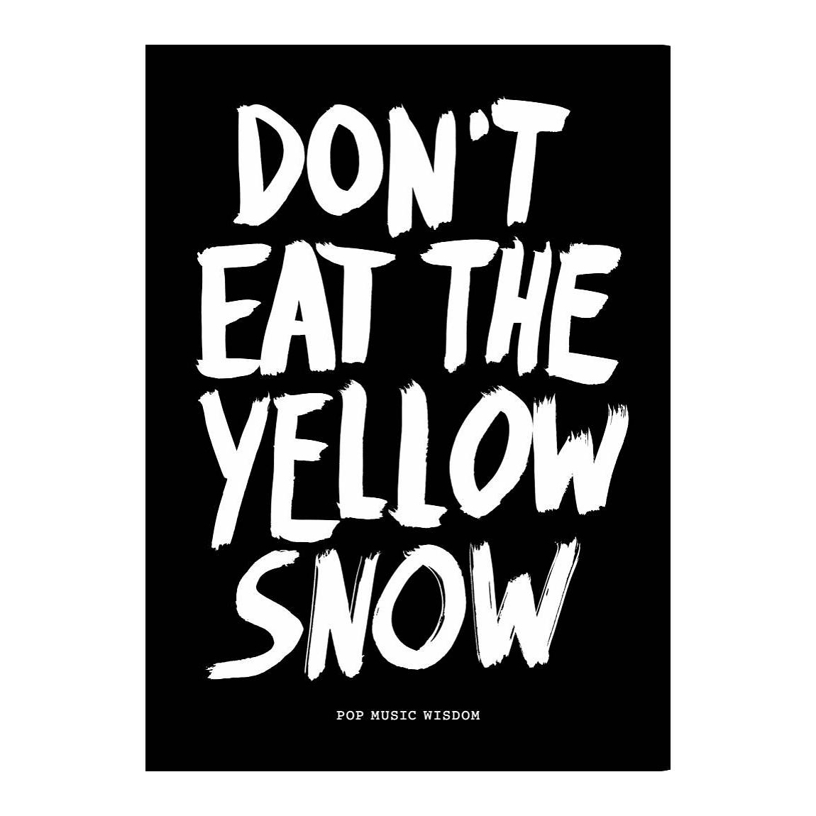 bis dont eat the yellow snow