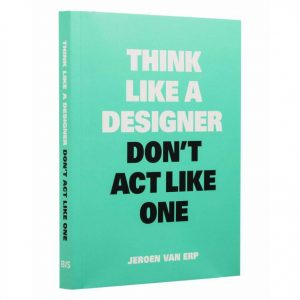 think-like-a-designer-dont-act-like-one-bis-publishers