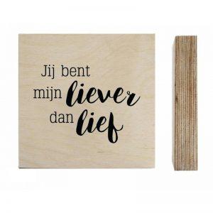 zoedt-houten-blokje-met-print-jij-bent-mijn-liever