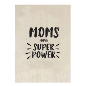 zoedt-houten-kaartje-moms-have-super-power