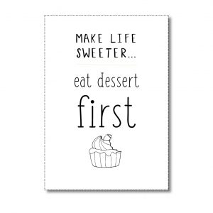 make-life-sweeter-eat-dessert-first-miek-in-vorm
