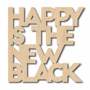 happy-is-the-new-black-hout-quote-inktvis