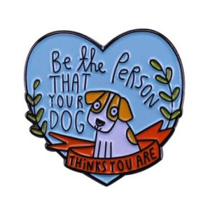 be-the-person-that-your-dog-thinks-you-are-pin